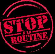 Stop à la routine
