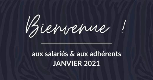 Bienvenue aux salariés et aux adhérents de janvier 2021